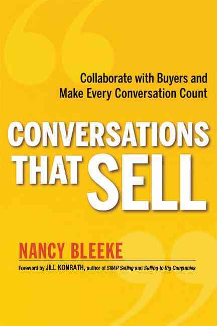 Conversations That Sell By Bleeke, Nancy Noel/ Konrath, Jill (FRW)