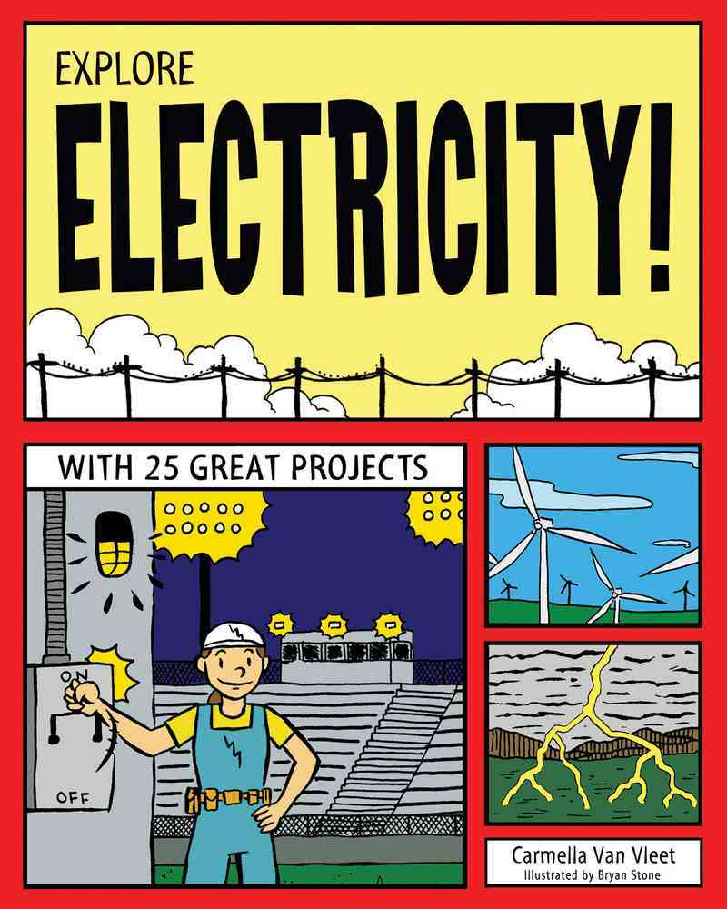 Explore Electricity! By Van Vleet, Carmella/ Stone, Bryan (ILT)